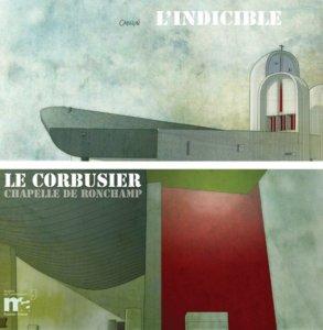 L'Indicible Le Corbusier Chapelle de Ronchamp